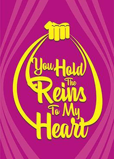 Picture of You hold the reigns to my heart